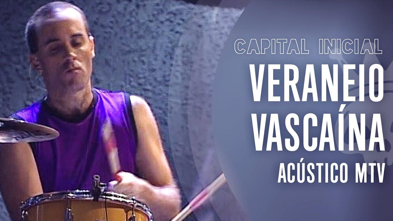 CAPITAL INICIAL | VERANEIO VASCAÍNA - ACÚSTICO MTV
