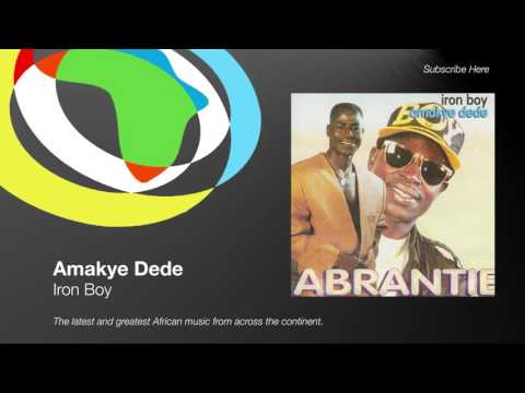 Amakye Dede - Iron Boy
