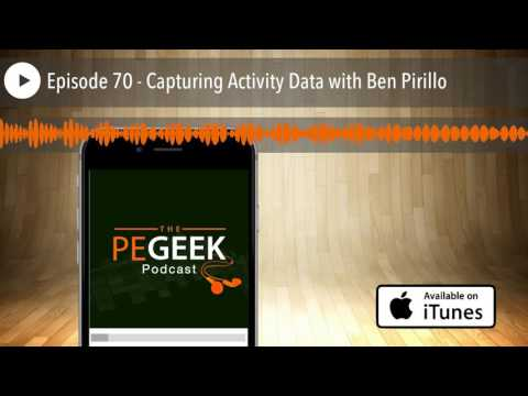 Episode 70 - Capturing Activity Data with Ben Pirillo