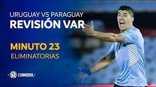 Eliminatorias   Revisión VAR   Uruguay vs Paraguay   Minuto 23