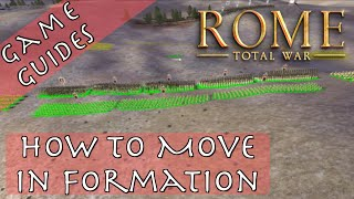 HOW TO MOVE IN FORMATION - Game Guides - Rome: Total War