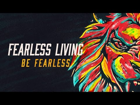 Fearless Living - Part 1: Fearless in Global Catastrophe