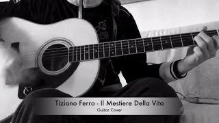 Tiziano Ferro - Il Mestiere della Vita ➤ CHITARRA ACUSTICA ➤ GUITAR COVER