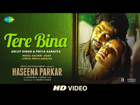 Tere Bina Song Lyrics From Haseena Parkar