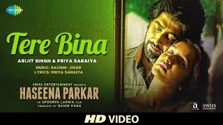 Tere Bina Video Song | Haseena Parkar (2017)