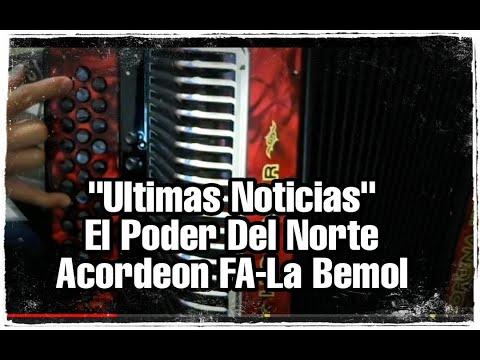 El Poder Del Norte-Ultimas Noticias-La Bemol-Acordeon FA