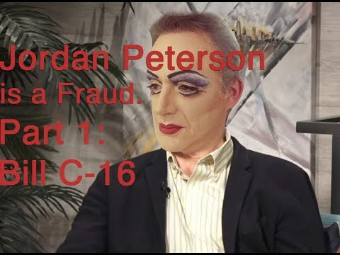 Jordan Peterson Is A Fraud. Part 1: Bill C-16
