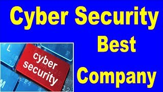 Best Cyber Security Companies |How to Start Your Own Cyber Security Business