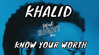 Popular Khalid, Disclosure - Know Your Worth (Audio) Related to Songs