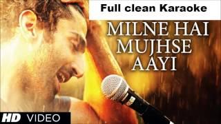 Milne Hai Mujhse Aayi Karaoke - Aashiqui 2 2013