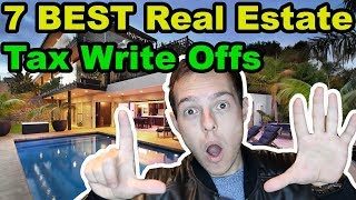 The 7 BEST Tax Write-Offs when Investing in Real Estate!