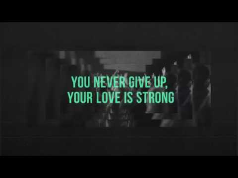 Never Give Up - Worship Central (Lyric Video)