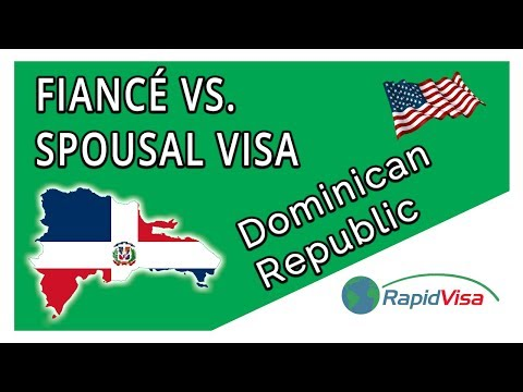 Fiance vs. Spousal Visa: Dominican Republic to USA