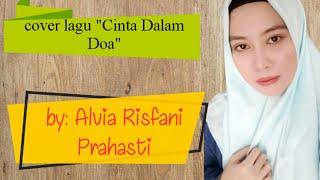 "Download Lirik lagu ""CINTA DALAM DO'A"" (D'Pasport)   cover by ALVIA RISFANI PRAHASTI"