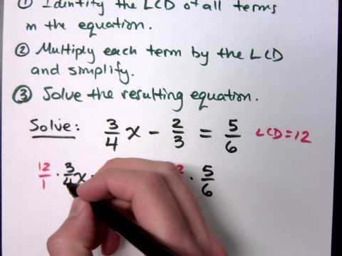 To get rid of a fraction multiply by the