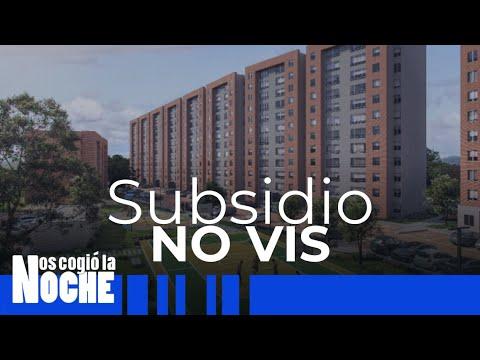 Subsidios Para Vivienda NO VIS - Nos Cogió La Noche