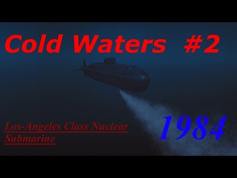 Cold Waters 1984 Campaign Los-Angeles Class #2- Slow and methodical