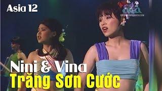 Trăng Sơn Cước | Nhạc Sĩ: Văn Phụng,Văn Khôi | Ca Sĩ: Nini, Vina | ASIA 12