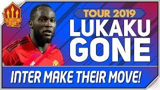 Lukaku Exit Is Close! Man Utd Transfer News | Manchester United Tour 2019
