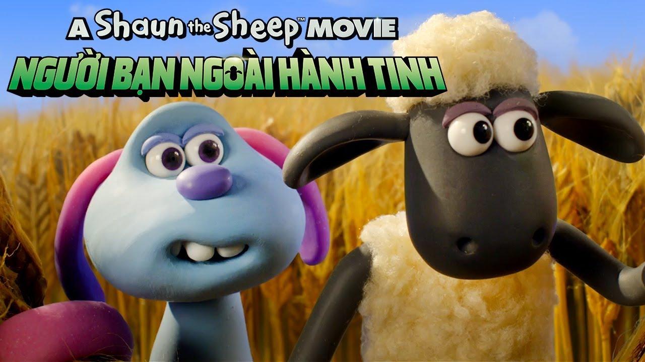 Shaun the Sheep Movie 2: NGƯỜI BẠN NGOÀI HÀNH TINH - OFFICIAL TRAILER