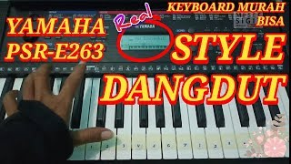 STYLE DANGDUT KEYBOARD YAMAHA PSR-E263