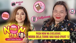 Push Now Na Exclusive: Moira dela Torre's bag raid