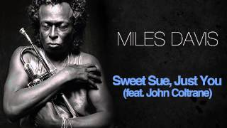 Miles Davis & John Coltrane - Sweet Sue, Just You