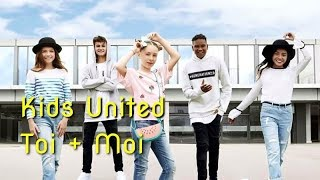 Kids United - Toi + Moi (LipDub Video Edit)