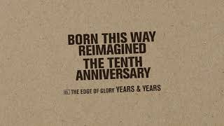 Years & Years – The Edge of Glory (From Born This Way Reimagined) [Official Audio]