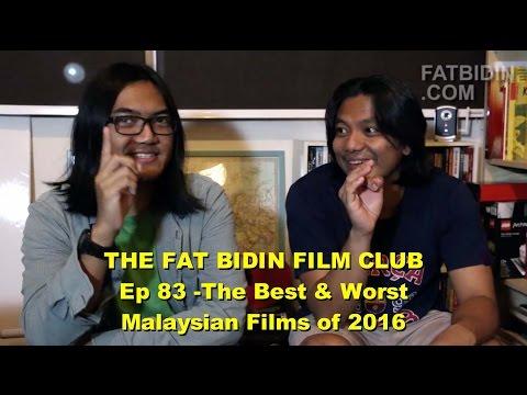 the-fat-bidin-film-club-(ep-83)---the-best-&-worst-malaysian-films-of-2016