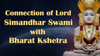 Connection of Lord Simandhar Swami with Bharat Kshetra