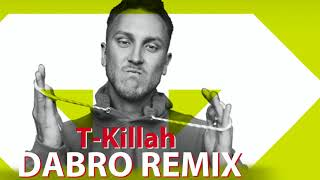 Dabro Remix T Killah Ноги молодцы