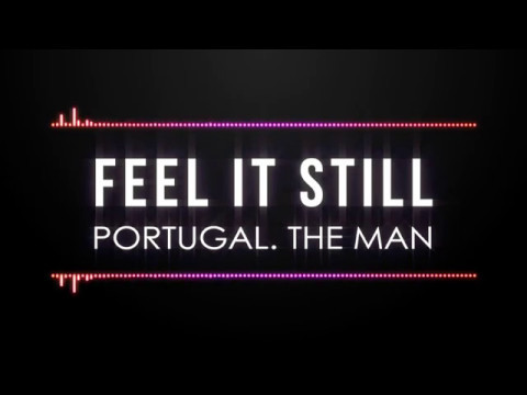 "Portugal. The Man - ""Feel It Still"" (Lyric Video) - YouTube"