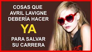 6 cosas que Avril Lavigne debería hacer YA para SALVAR su carrera