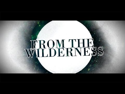 "Architects - ""From The Wilderness"" (Lyric Video)"