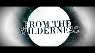 """Architects - """"From The Wilderness"""" (Lyric Video)"""
