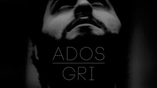 Ados - Gri (Video Klip / 2014 Naperva)
