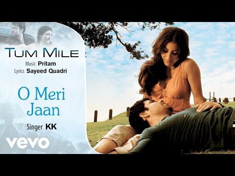 O Meri Jaan - Official Audio Song | Tum Mile | KK| Pritam