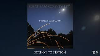 """Chatham County Line - """"Station to Station"""" (Official Audio)"""