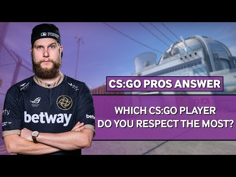CSGO Pros Answer: Which CS:GO Player Do You Respect The Most?