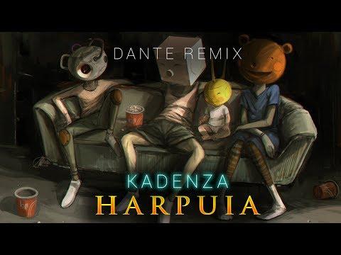Kadenza - Harpuia (Dante Zhero Remix)