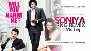Soniye RnG Remix ft. McTej, Rahat Fateh Ali Khan - Will you marry me