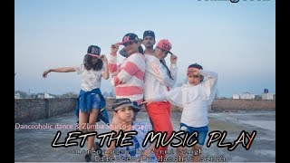 Let The Music Play || Dance Video || Choreography By Vinni singh
