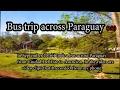 Bus Trip Across Paraguay (2/2)