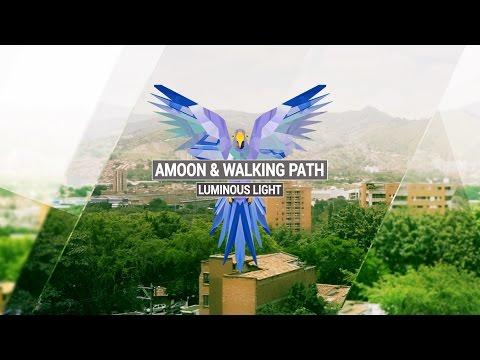 AMOON & WALKING PATH - Luminous Light (Original Mix)