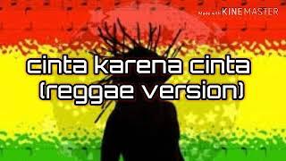 Download Lagu Cinta karena cinta reggae version terbaru mp3