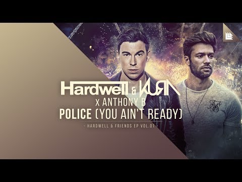Hardwell & KURA x Anthony B - Police (You Ain't Ready) [OUT NOW!]