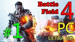 Battlefield 4 Walkthrough Part 1 HD on PC Max Ultra Quality - Gameplay Let