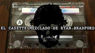 El casette mezclado de Ryan Bradford