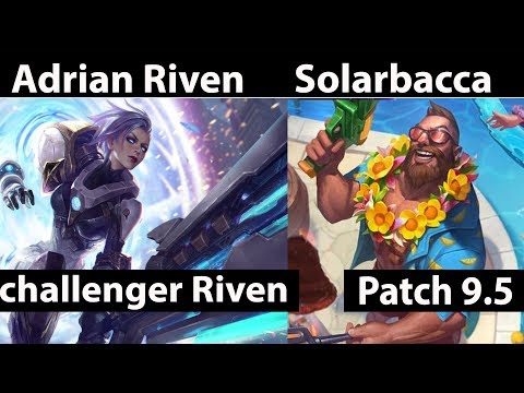 [ Adrian Riven ] Riven vs Gangplank [ Solarbacca ] Top - Adrian Riven Stream Patch 9.5.mp4